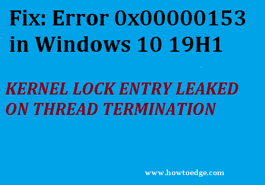 How to fix BSOD Error 0x00000153 in Windows 10 19H1