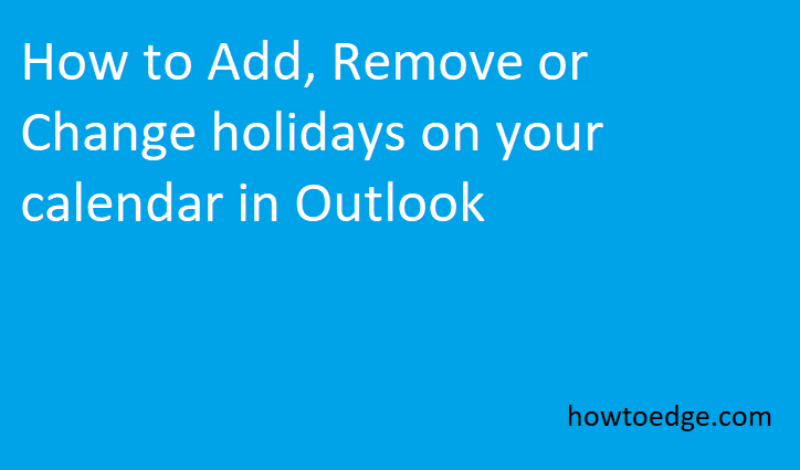 Change Holidays in Outlook