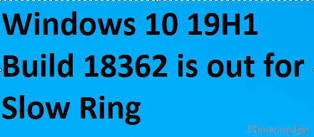 Windows 10 19H1 Build 18362 is out for Slow Ring - Howtoedge