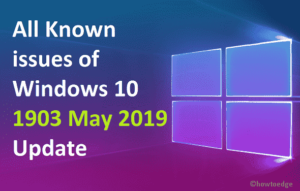 Known issues of Windows 10 1903 May 2019 Update