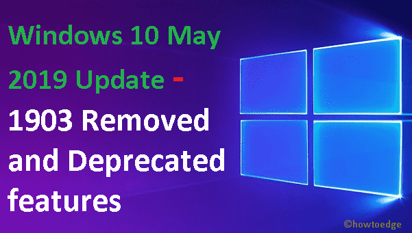 Windows 10 May 2019 Update - 1903 Removed and Deprecated