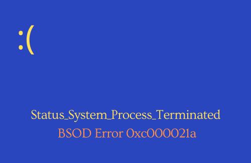 Fix - STATUS_SYSTEM_PROCESS_TERMINATED Error 0xc000021a