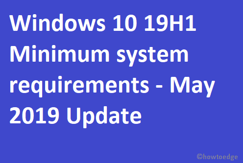 19H1 Minimum System requirements