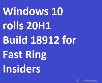 20H1 Build 18912