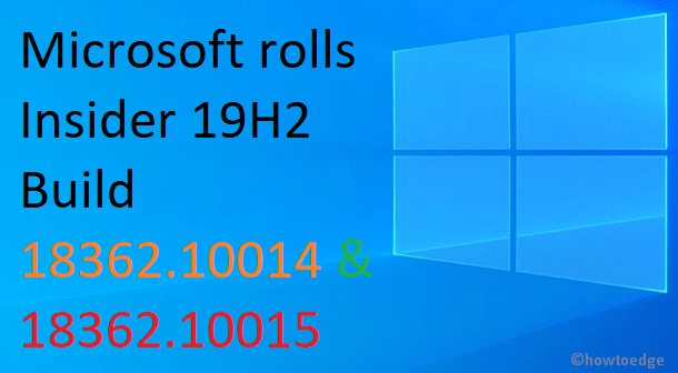 19H2 Build 18362.10014