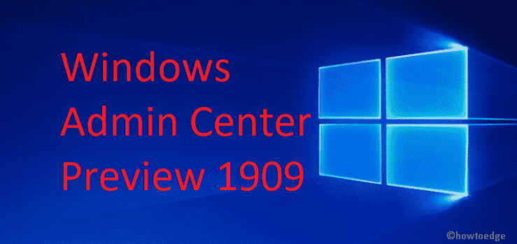 Windows Admin Center Preview 1909