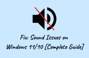 Fix Sound Issues on Windows 11 or 10