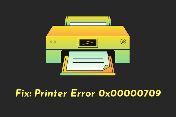 Fix Printer Error 0x00000709