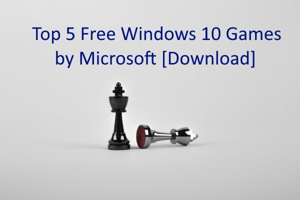 Top 5 Free Windows 10 Games by Microsoft