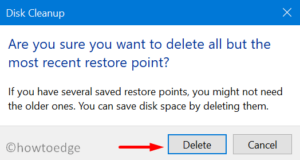 delete old or new restore points using Disk Cleanup - confirm this action