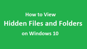 View Hidden Files and Folders