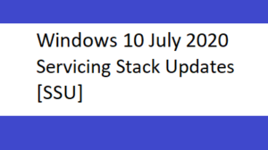 Windows 10 July 2020 Servicing Stack Updates [SSU]