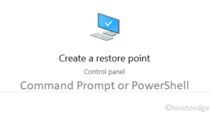 Create a system restore point using Cmd or PowerShell