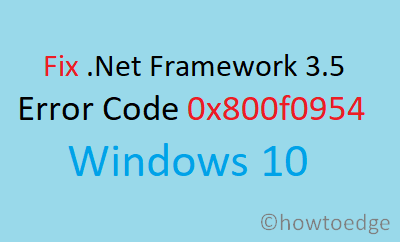 Fix .Net Framework 3.5 Error 0x800f0954 in Windows 10
