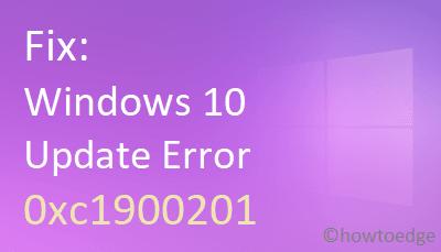 Windows 10 Update Error Code 0xc1900201