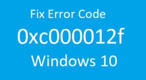 Fix Error Code 0xc000012f on Windows 10