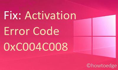 Activation Error Code 0xC004C008