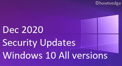 Dec 2020 Security Updates - Windows 10 All versions