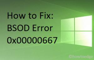 Fix BSOD Error 0x00000667