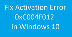 How to Fix Windows 10 Activation Error code 0xC004F012