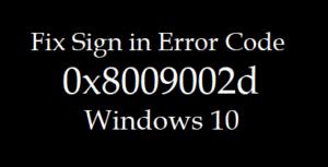 How to Fix Sign in Error Code 0x8009002d in Windows 10