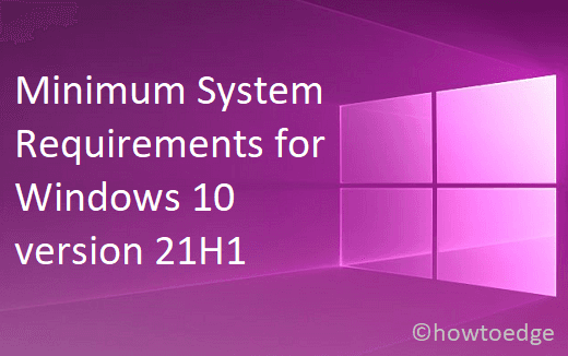 Minimum System Requirements for Windows 10 version 21H1