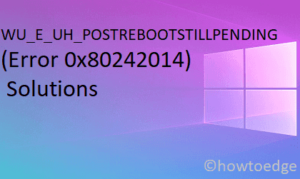 WU_E_UH_POSTREBOOTSTILLPENDING Error 0x80242014