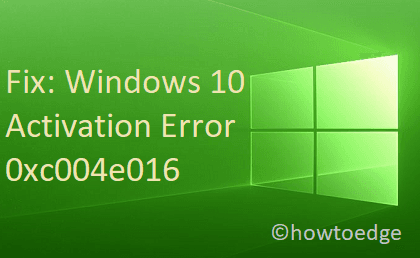 Fix Windows 10 Activation Error 0xc004e016