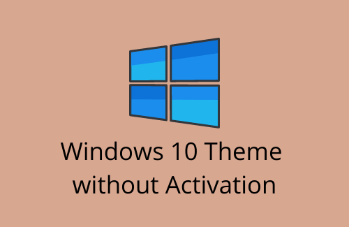 How to Set Windows 10 Theme without Activation