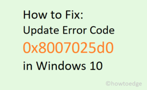 Fix Update Error Code 0x8007025d0