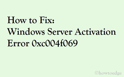 Fix Windows Server Activation Error 0xc004f069