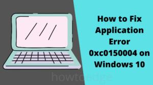 Application Error 0xc0150004 on Windows 10