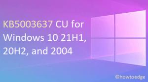 KB5003637 Cumulative Update for Windows 10 21H1, 20H2, and 2004