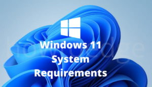 Minimum System Requirements to Run Windows 11