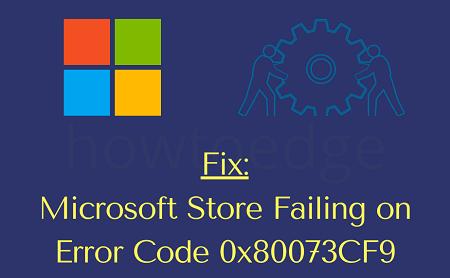 Fix Error Code 0x80073CF9