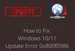 Fix Windows 10 Update Error 0x800f0986