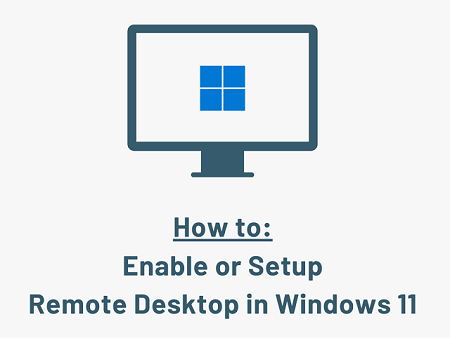 How to Enable or Setup Remote Desktop In Windows 11