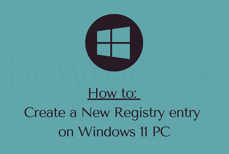 How to create a new registry entry on Windows 11 PC