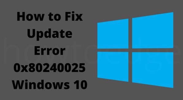 Update Error 0x80240025 on Windows 10