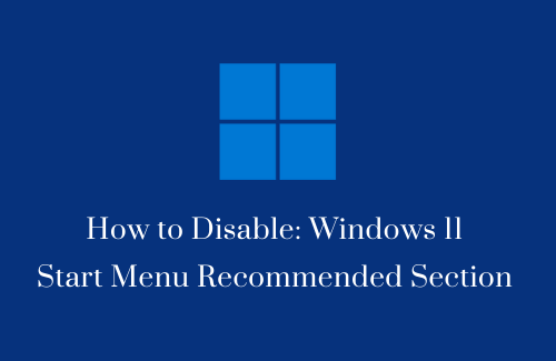 Disable Start Menu Recommended Section in Windows 11