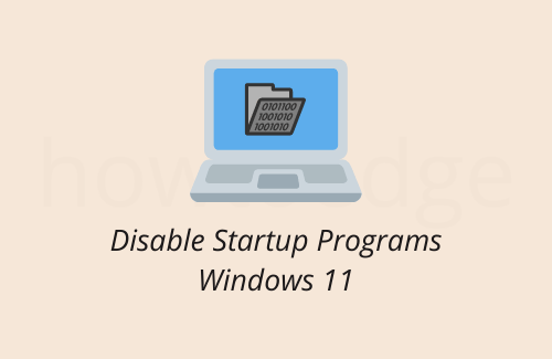 Disable Windows 11 Startup Programs