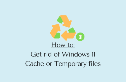 How to Clear Windows 11 Cache Delete Temporary Files