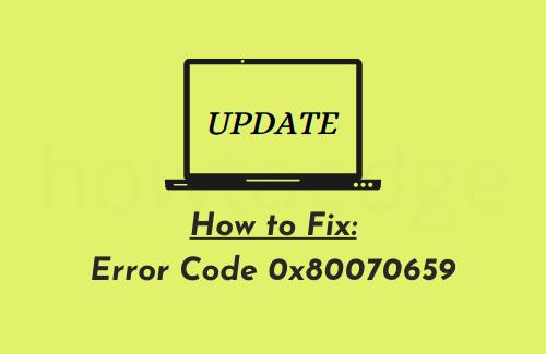 How to Fix Error Code 0x80070659