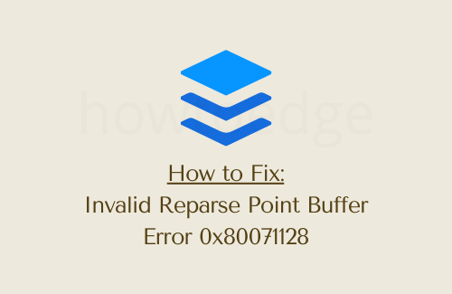 How to Fix Invalid Reparse Point Buffer Error 0x80071128