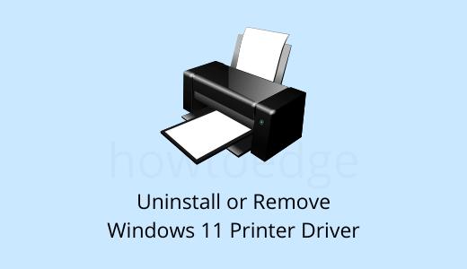 Uninstall or Remove Windows 11 Printer Driver