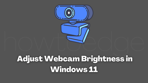 Adjust Webcam Brightness