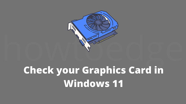 Check your Graphics Card in Windows 11