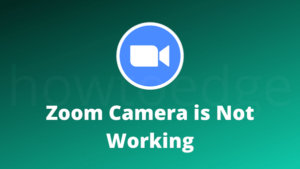Zoom Camera is Not Working