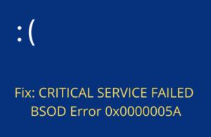 Fix CRITICAL SERVICE FAILED BSOD Error