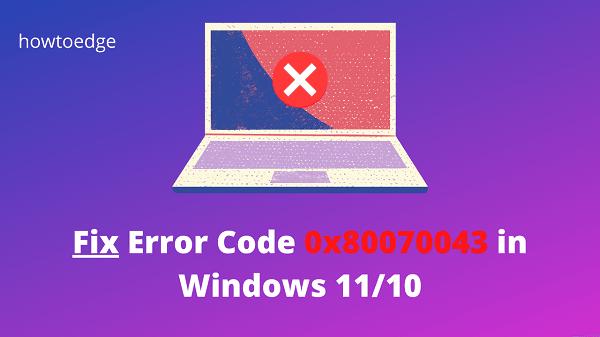 How to Fix Error Code 0x80070043